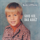John Heffron: Good Kid, Bad Adult