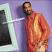 Javon Jackson: Have You Heard