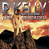 R. Kelly: TP.3 Reloaded [Edited]