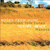 Manose: Notes from Home: Himalayan Folk Tunes