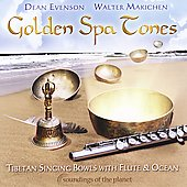 Dean Evenson: Golden Spa Tones: Tibetan Bowls