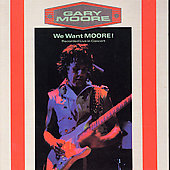 Gary Moore: We Want Moore! [Remaster]