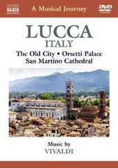 A Musical Journey: Lucca, Italy - The Old City; Orsetti Palace; San Martino Cathedral: Music by Vivaldi