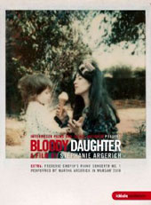 Bloody Daughter, a documentary by Martha Argerich's Daughter, Stéphanie which follows her and her parents through concert tours and private life  - includes concert footage  [DVD]