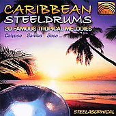 Steelasophical: Caribbean Steeldrums: 20 Famous Tropical Melodies- Calypso, Samba *