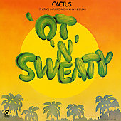 Cactus: 'Ot 'N' Sweaty [Limited]