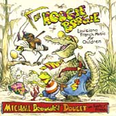 Michael Doucet: Le Hoogie Boogie: Louisiana French Music for Children