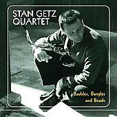 Stan Getz (Sax): Baubles, Bangles and Beads