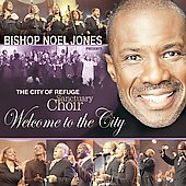 Bishop Jones & The City Of Refuge Sanctuary Choir/The City of Refuge Sanctuary Choir/Bishop Noel Jones: Welcome to the City