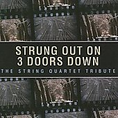 Vitamin String Quartet: Strung Out on 3 Doors Down: The String Quartet Tribute