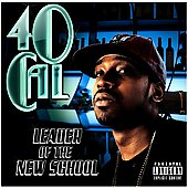 40 Cal.: Leader of the New School [PA] *