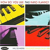 Hal Schaefer: How Do You Like This Piano Playing?