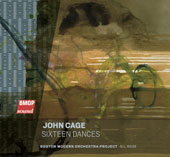 Cage: Sixteen Dances / Gil Rose, Boston Modern Orchestra Project