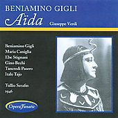 Verdi: Aida / Beniamino Gigli, Maria Caniglia, Ebe Stignani, Lia Serafini, et al