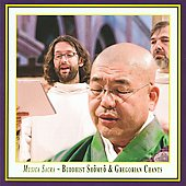 Musica Sacra - Buddhist Shomyo & Gregorian Chants / Schola Gregoriana Pragensis