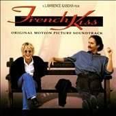 Original Soundtrack: French Kiss [Original Soundtrack]