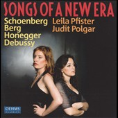 Songs Of A New Era: Schoenberg, Berg, Honegger