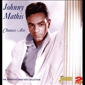 Johnny Mathis: Chances Are: The Definiitive Early Hits Collection