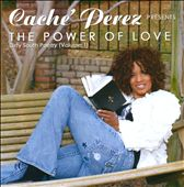 Cache' Perez: The Power of Love: Dirty South Poetry, Vol. 1