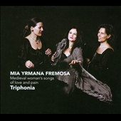 Mia Yrmana Fremosa: Medieval Woman's Songs Of Love
