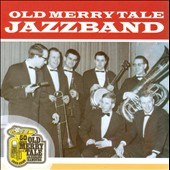 Old Merry Tale Jazz Band: 50 Jahre Old Merry Tale Jazzband Hamburg: 1956-2006 *