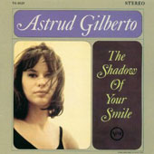 Astrud Gilberto: The Shadow of Your Smile