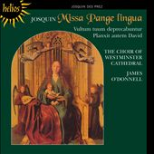 Josquin des Pres: Missa Pange Lingua / James O'Donnell / Choir of Westminster Cathedral