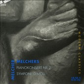 Melcher H. Melchers: Piano Concerto No. 2; Symphony in D minor