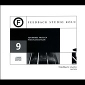 Johannes Fritsch: Early Chamber Music / Feedback Studio Series