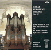 Great European Organs Vol 37 / Jane Watts