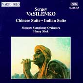 Vasilenko: Indian Suite, Chinese Suite / Shek, Moscow Sym.