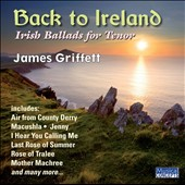 Back To Ireland: Irish Songs & Ballads / James Griffett, tenor; Simon Lindley; Clifford Benson