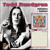 Todd Rundgren: Initiation + Faithful