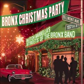 Butch Barbella's Streets of the Bronx Band: Bronx Christmas Party