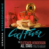 Fletcher Henderson All Stars: Cool Fever [Digipak Stereo Edition]
