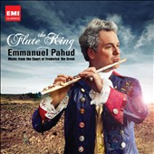 The Flute King: Music from the Court of Frederick the Great / Emmanuel Pahud [Deluxe Ed.]