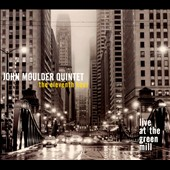 John Moulder/John Moulder Quintet: The  Eleventh Hour: Live at the Green Mill [Digipak]