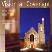 Vision at Covenant / Murray Forbes Somerville, organ