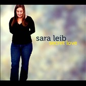 Sara Leib: Secret Love [Digipak]