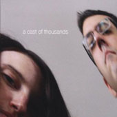 Cast of Thousands: A  Cast of Thousands [Digipak]