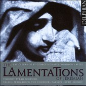The Lamentations of Jeremiah - works by Tallis, Byrd, Parsley, Mundy / Lay Clerks of St. George's Chapel