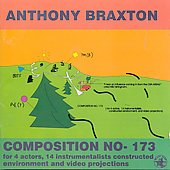 Anthony Braxton: Braxton: Compostion No. 173