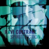 Ravi Coltrane: Spirit Fiction *