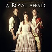 Gabriel Yared/Cyrille Aufort: Royal Affair [Original Soundtrack]