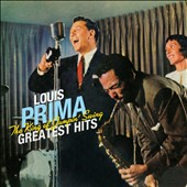 Louis Prima: The King Of Jumpin' Swing Greatest Hits