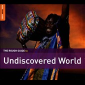Various Artists: The Rough Guide to Undiscovered World [Digipak]