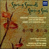 Spring Sounds, Spring Seas - Schlefer: Shakuhachi Concerto; Hagen: Koto Concerto / Yumi Kurosawa, 20 sting koto; James Nyoraku Schlefer, shakuhachi