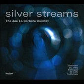 Joe La Barbera: Silver Streams [Digipak]