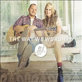 FFH (group): The Way We Worship [Digipak]