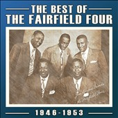 The Fairfield Four: The Best of the Fairfield Four: 1946-1953 *